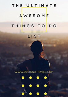 the ultimate awesome things to do list design x travel