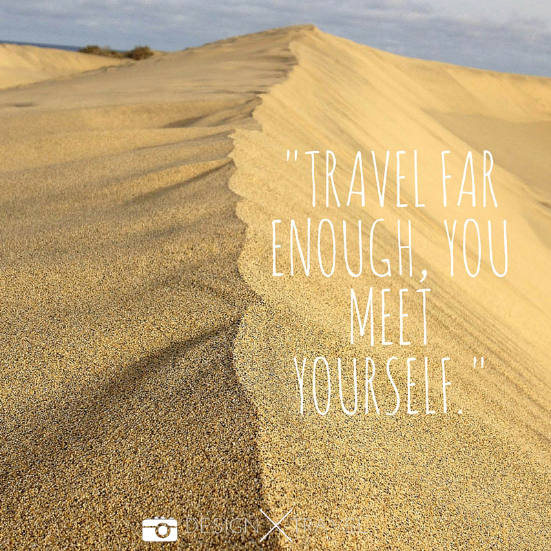 06 Travel far enough, you meet yourself. 20 best travel quotes. Design X Travel