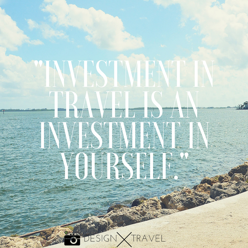 17 Investment in travel is an investment in yourself. 20 best travel quotes. Design X Travel